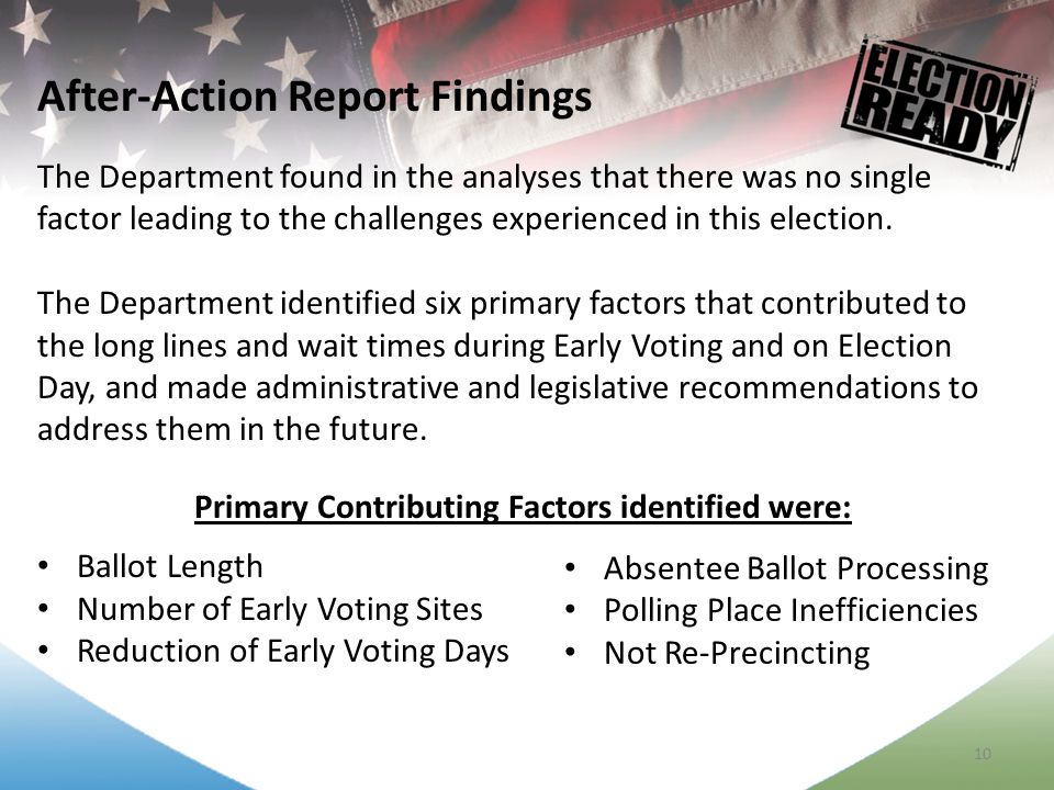 10 The Department found in the analyses that there was no single factor leading to the challenges experienced in this election.