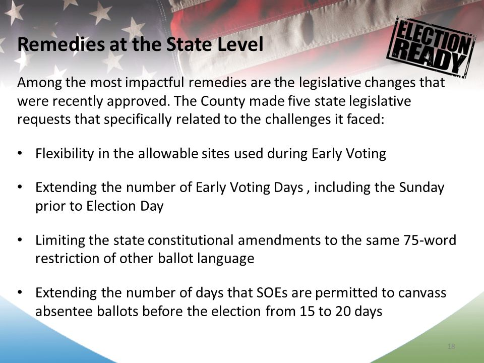 19 The State Legislature then passed a comprehensive bill known as HB 7013, which addresses many of the Department's concerns, that will have a positive impact on elections moving forward.