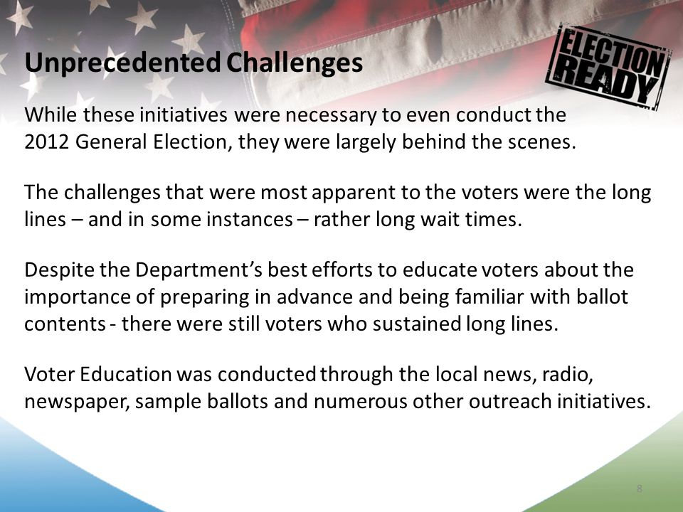 9 As a result of these challenges, subsequent to the 2012 General Election, Miami-Dade County Mayor Carlos Gimenez established a 14-member Elections Advisory Group to:  Review the challenges encountered in the General Election,  Identify opportunities for improvement, and  Make recommendations to the Board of County Commissioners and the State legislature.