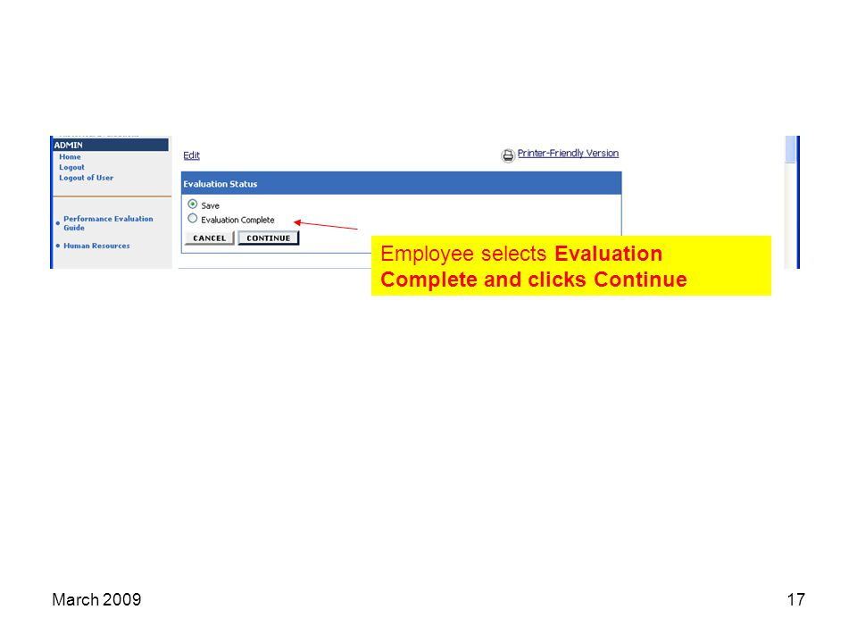 17 Employee selects Evaluation Complete and clicks Continue March 2009