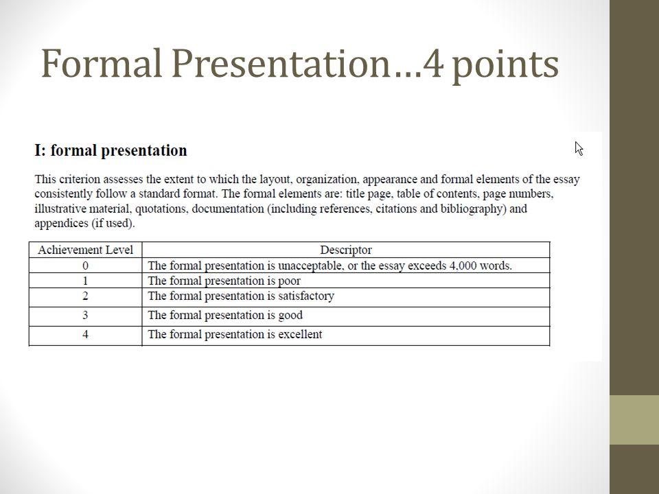 Formal Presentation…4 points