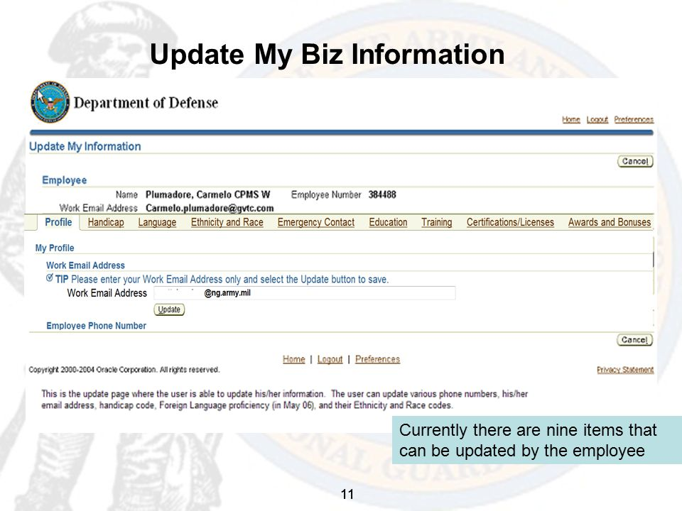 11 Update My Biz Information 11 Currently there are nine items that can be updated by the employee