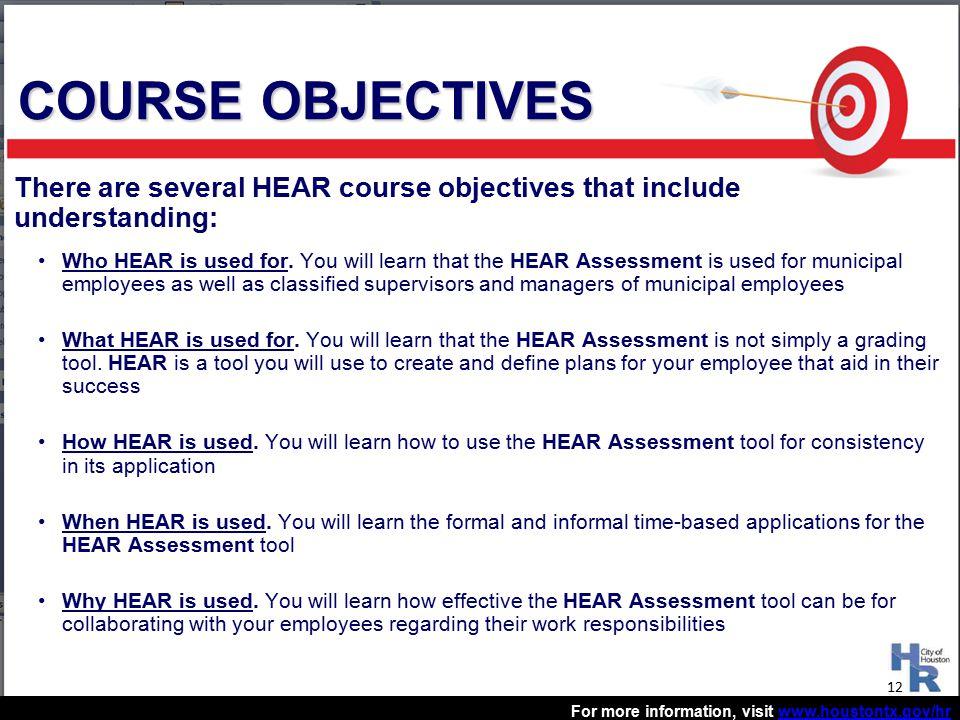 For more information, visit www.houstontx.gov/hrwww.houstontx.gov/hr Who HEAR is used for.
