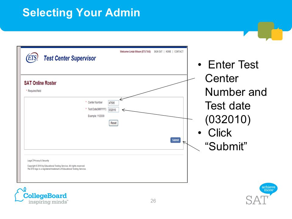 "Selecting Your Admin Enter Test Center Number and Test date (032010) Click ""Submit"" 26"