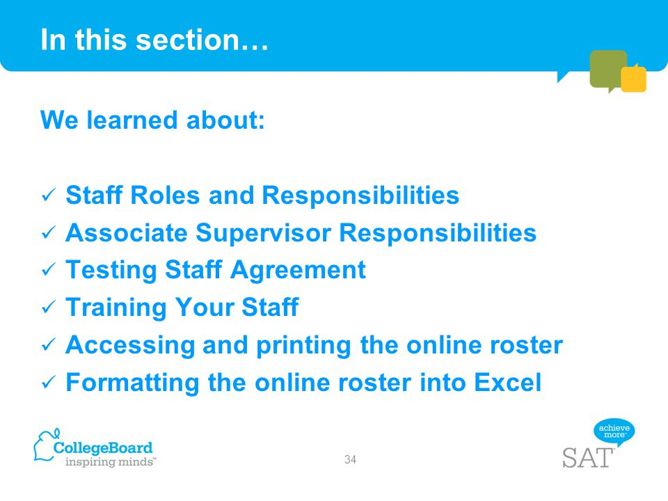 In this section… We learned about: Staff Roles and Responsibilities Associate Supervisor Responsibilities Testing Staff Agreement Training Your Staff
