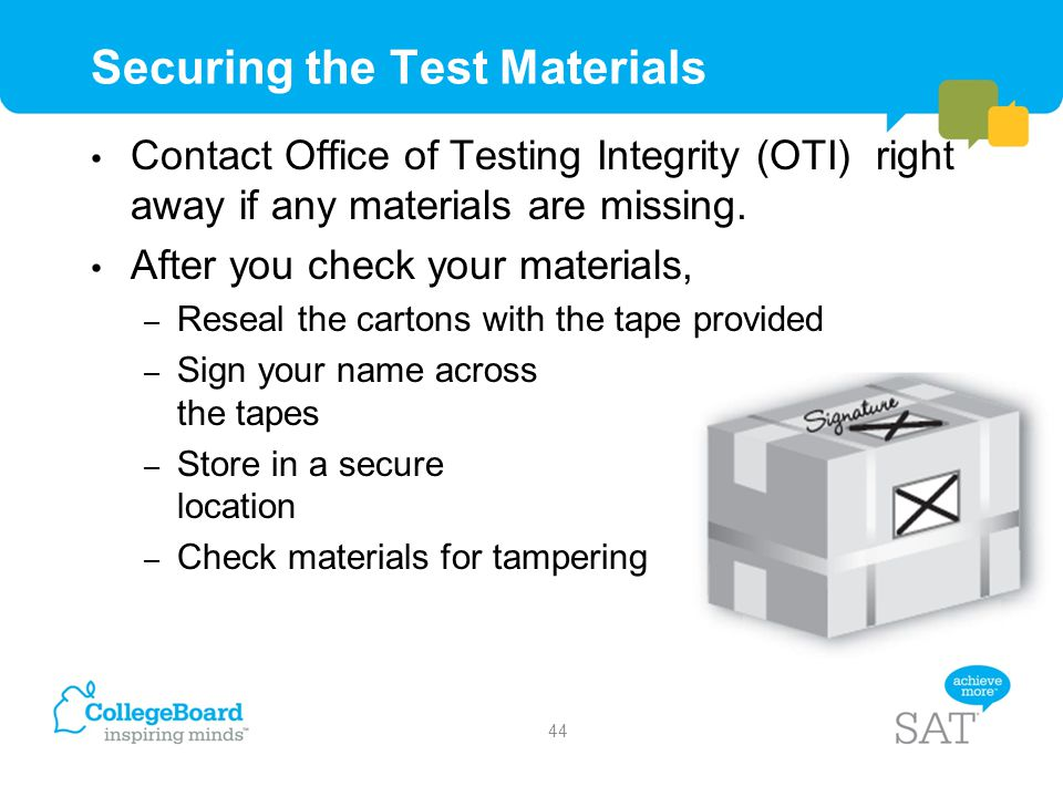 Securing the Test Materials Contact Office of Testing Integrity (OTI) right away if any materials are missing. After you check your materials, – Resea
