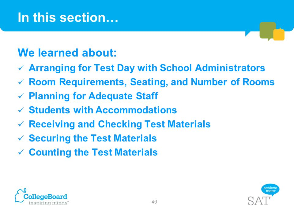In this section… We learned about: Arranging for Test Day with School Administrators Room Requirements, Seating, and Number of Rooms Planning for Adeq