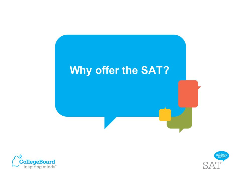 Why offer the SAT?
