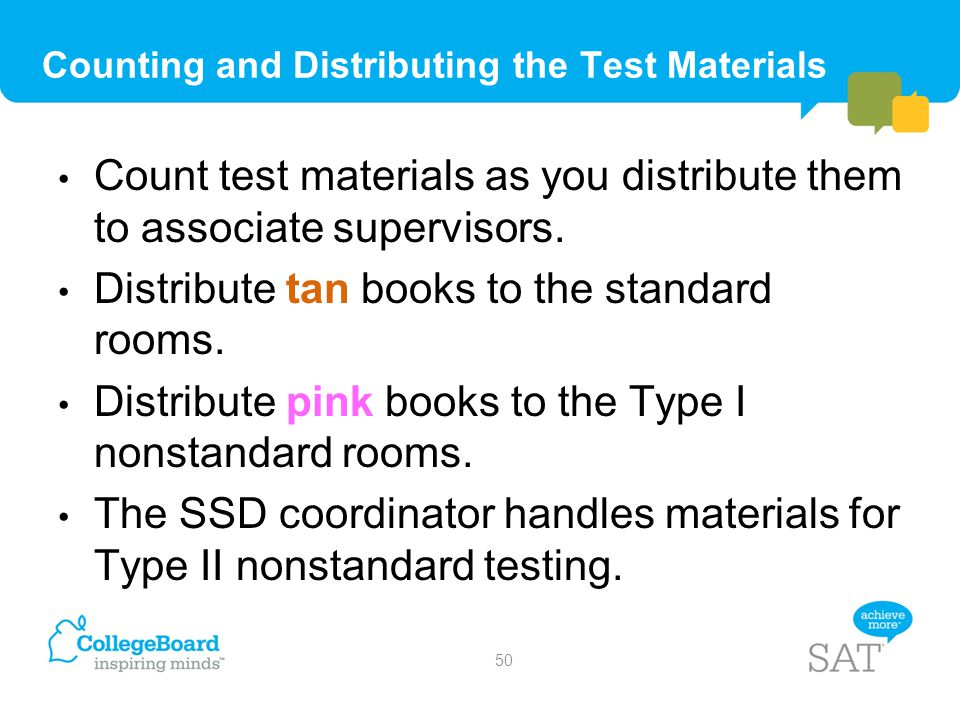 Counting and Distributing the Test Materials Count test materials as you distribute them to associate supervisors. Distribute tan books to the standar