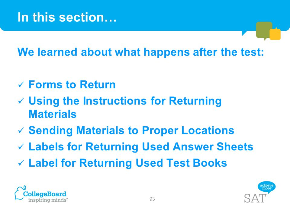 In this section… We learned about what happens after the test: Forms to Return Using the Instructions for Returning Materials Sending Materials to Pro