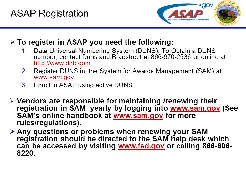 4 Registering your DUNS in ASAP  The DUNS used by the grantee organization to register in ASAP will be associated with their ASAP ID.