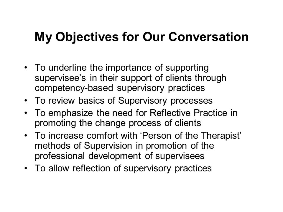Positioning You in the Conversation Reflective Exercise #1 How many people in the room are currently supervisors.