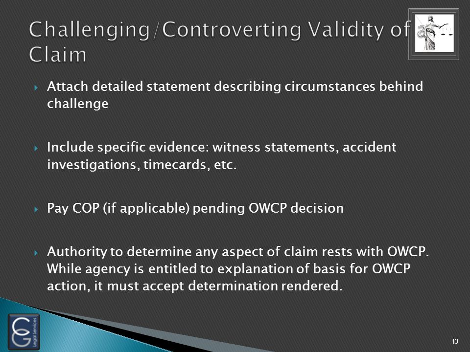  Attach detailed statement describing circumstances behind challenge  Include specific evidence: witness statements, accident investigations, timecards, etc.