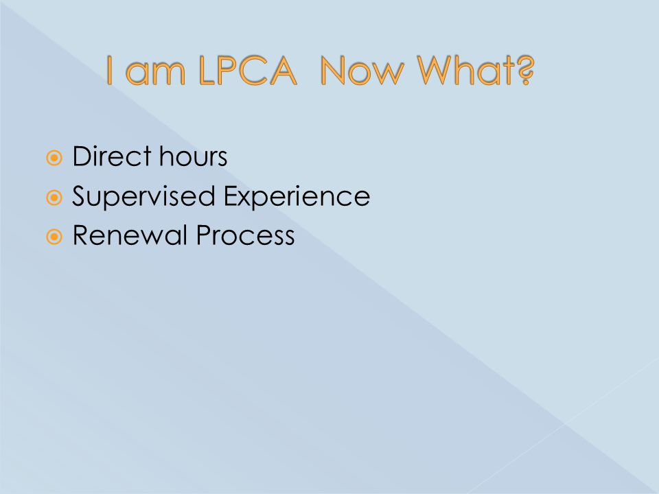  Direct hours  Supervised Experience  Renewal Process
