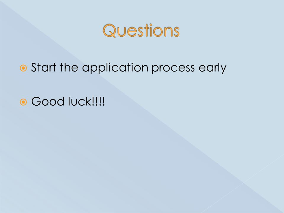  Start the application process early  Good luck!!!!