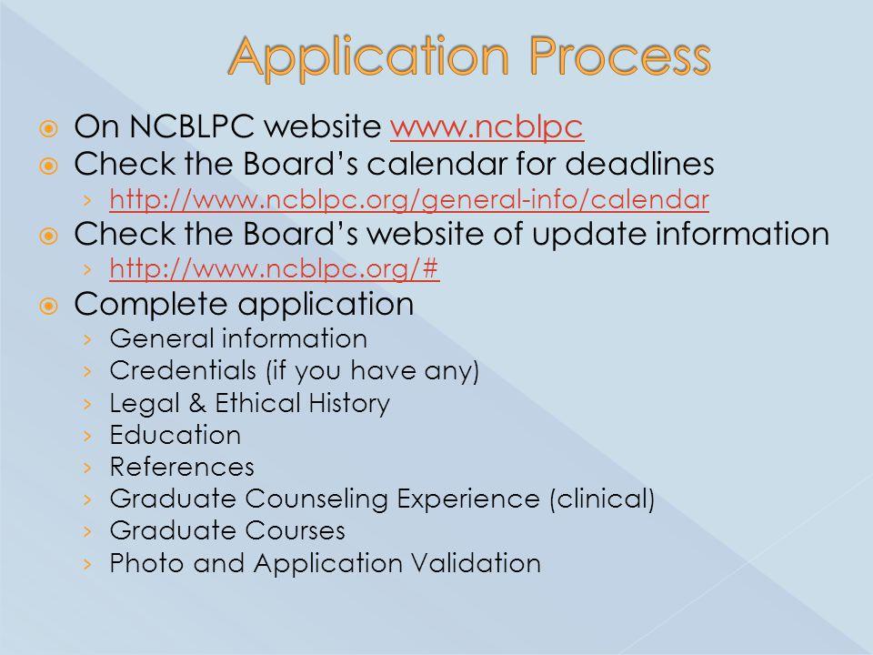  On NCBLPC website www.ncblpcwww.ncblpc  Check the Board's calendar for deadlines › http://www.ncblpc.org/general-info/calendar http://www.ncblpc.or