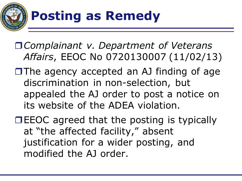 Posting as Remedy  Complainant v. Department of Veterans Affairs, EEOC No 0720130007 (11/02/13)  The agency accepted an AJ finding of age discrimina