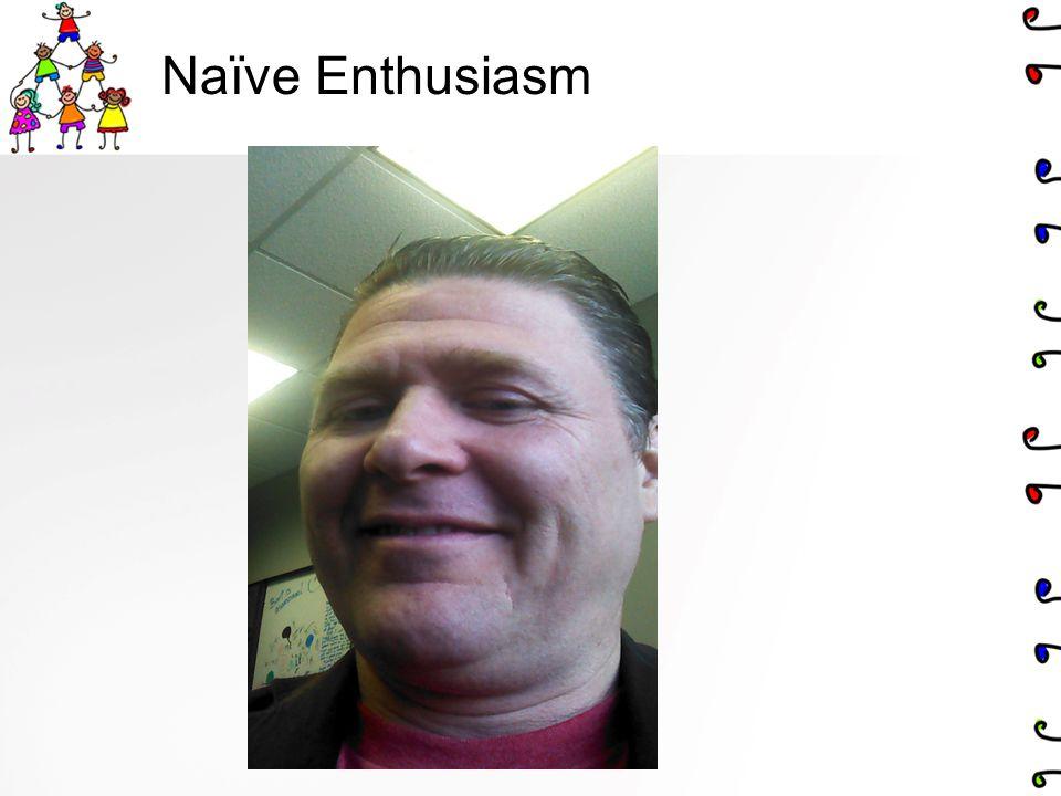 Naïve Enthusiasm