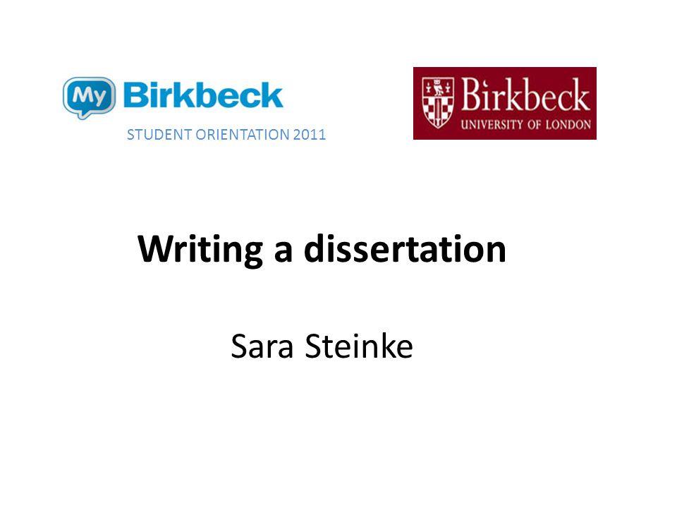 Writing a dissertation Sara Steinke STUDENT ORIENTATION 2011