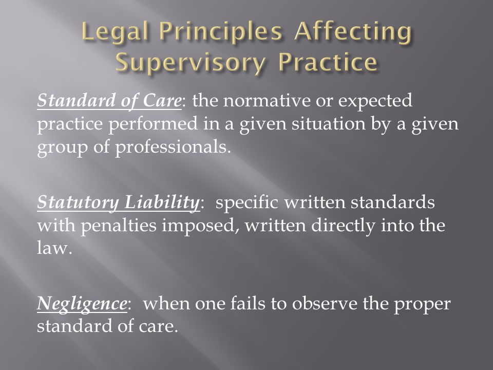 Standard of Care : the normative or expected practice performed in a given situation by a given group of professionals.