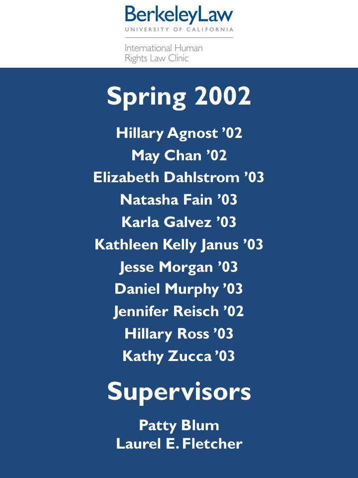 Spring 2002 Hillary Agnost '02 May Chan '02 Elizabeth Dahlstrom '03 Natasha Fain '03 Karla Galvez '03 Kathleen Kelly Janus '03 Jesse Morgan '03 Daniel
