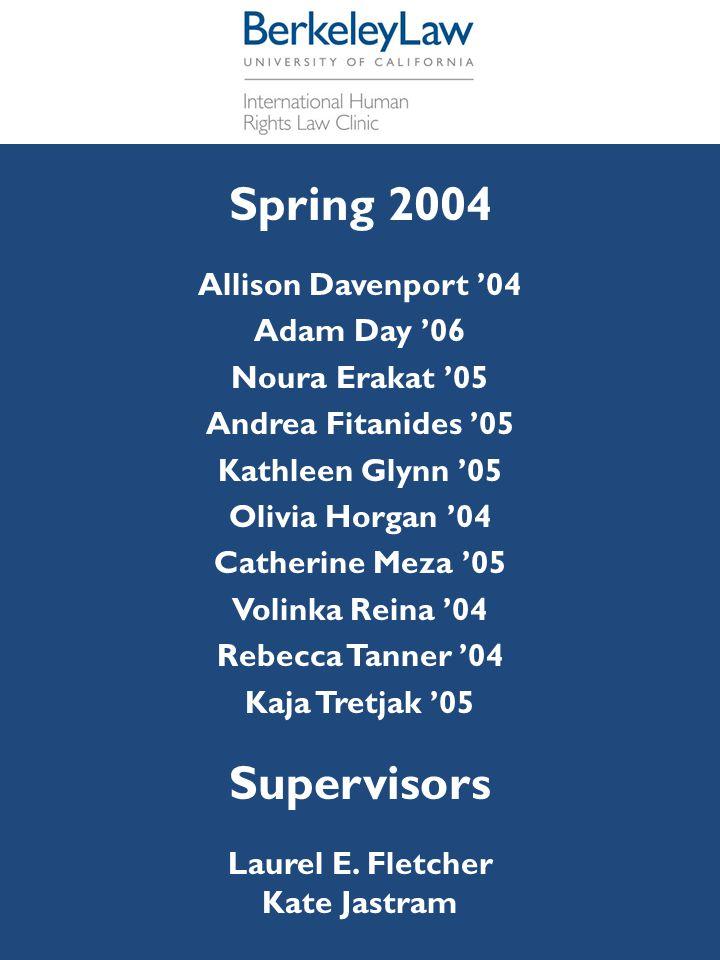 Spring 2004 Allison Davenport '04 Adam Day '06 Noura Erakat '05 Andrea Fitanides '05 Kathleen Glynn '05 Olivia Horgan '04 Catherine Meza '05 Volinka R