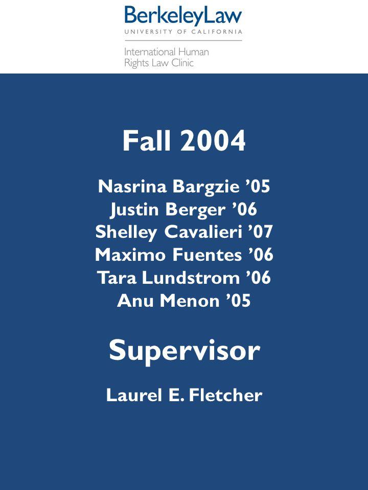 Fall 2004 Nasrina Bargzie '05 Justin Berger '06 Shelley Cavalieri '07 Maximo Fuentes '06 Tara Lundstrom '06 Anu Menon '05 Supervisor Laurel E. Fletche