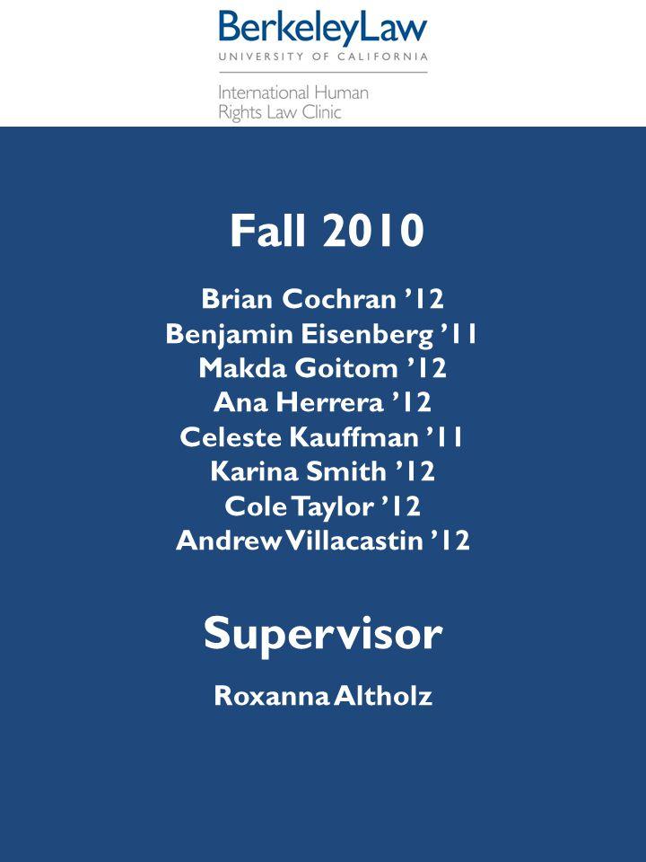 Fall 2010 Brian Cochran '12 Benjamin Eisenberg '11 Makda Goitom '12 Ana Herrera '12 Celeste Kauffman '11 Karina Smith '12 Cole Taylor '12 Andrew Villa