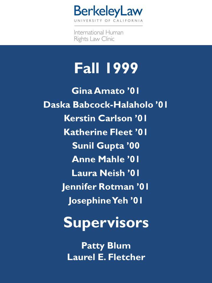 Fall 1999 Gina Amato '01 Daska Babcock-Halaholo '01 Kerstin Carlson '01 Katherine Fleet '01 Sunil Gupta '00 Anne Mahle '01 Laura Neish '01 Jennifer Ro