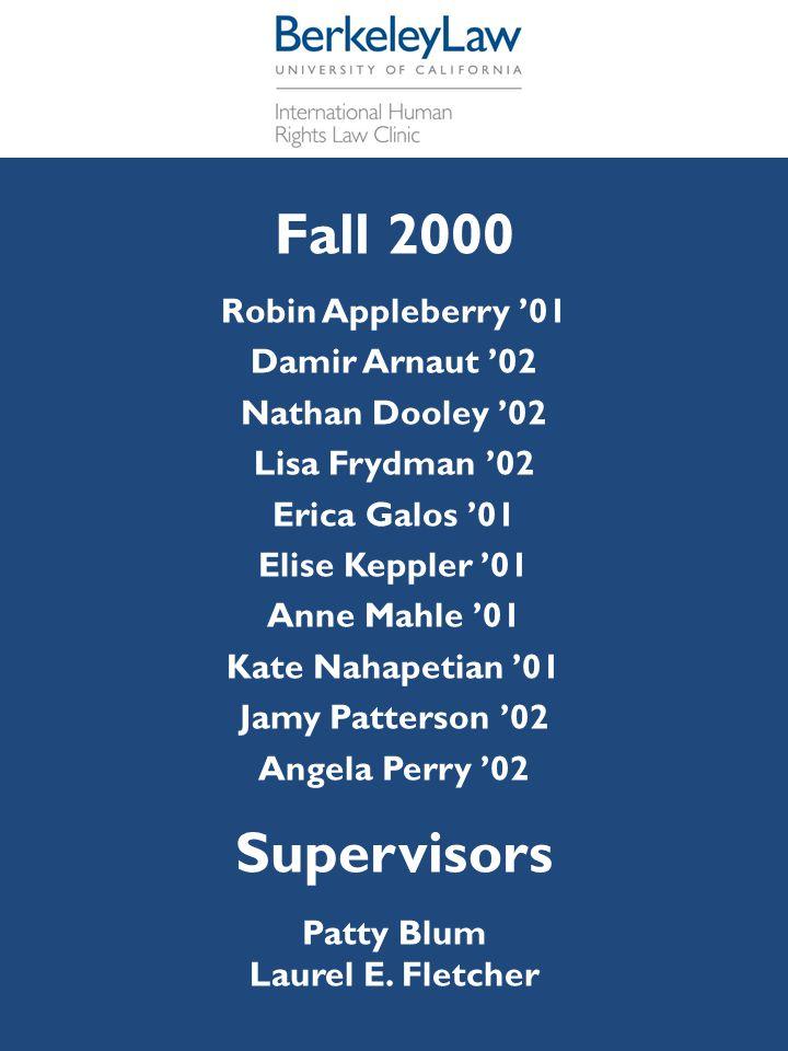 Fall 2000 Robin Appleberry '01 Damir Arnaut '02 Nathan Dooley '02 Lisa Frydman '02 Erica Galos '01 Elise Keppler '01 Anne Mahle '01 Kate Nahapetian '0