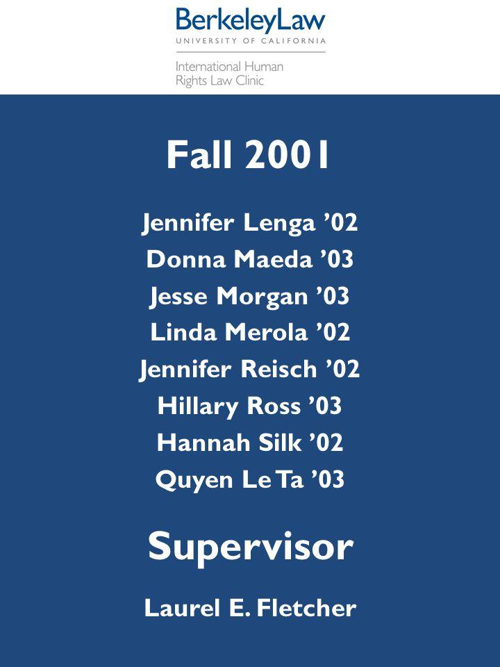 Fall 2001 Jennifer Lenga '02 Donna Maeda '03 Jesse Morgan '03 Linda Merola '02 Jennifer Reisch '02 Hillary Ross '03 Hannah Silk '02 Quyen Le Ta '03 Su