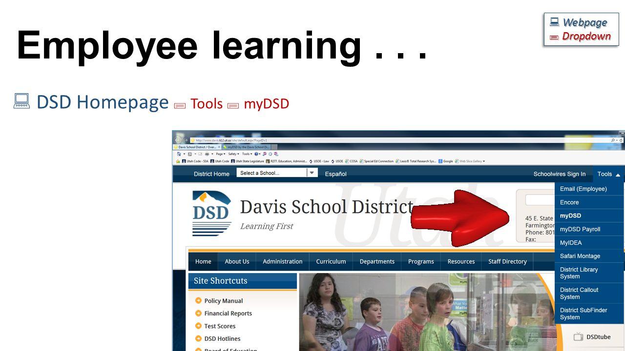 Employee learning...  DSD Homepage  Tools  myDSD  Webpage  Dropdown  Webpage  Dropdown