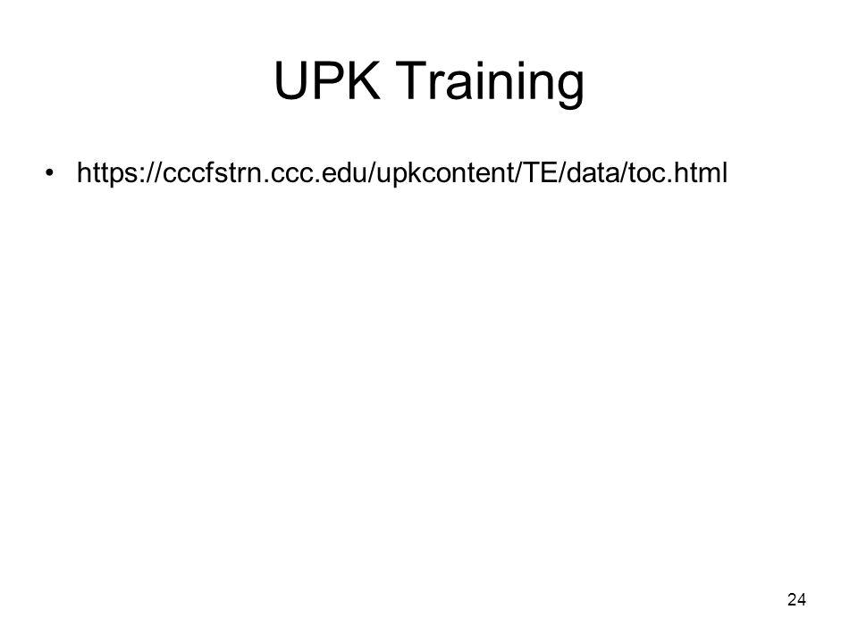 UPK Training https://cccfstrn.ccc.edu/upkcontent/TE/data/toc.html 24