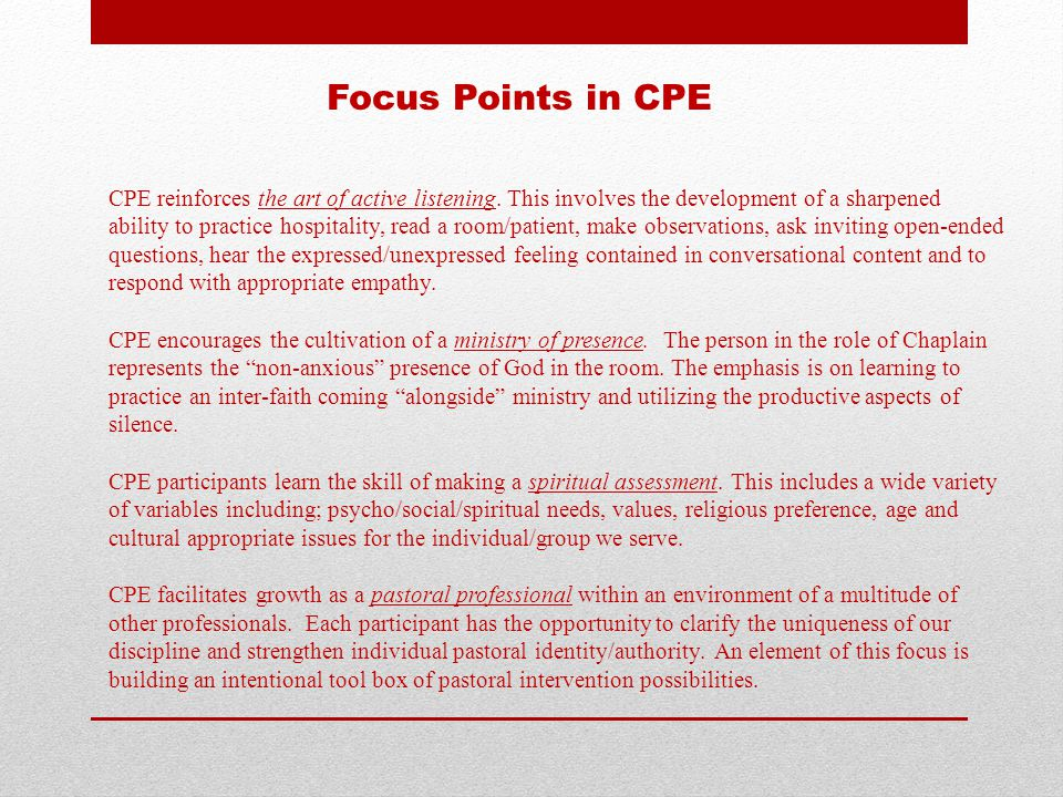 Focus Points in CPE CPE reinforces the art of active listening.