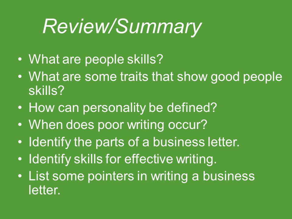 Review/Summary What are people skills? What are some traits that show good people skills? How can personality be defined? When does poor writing occur
