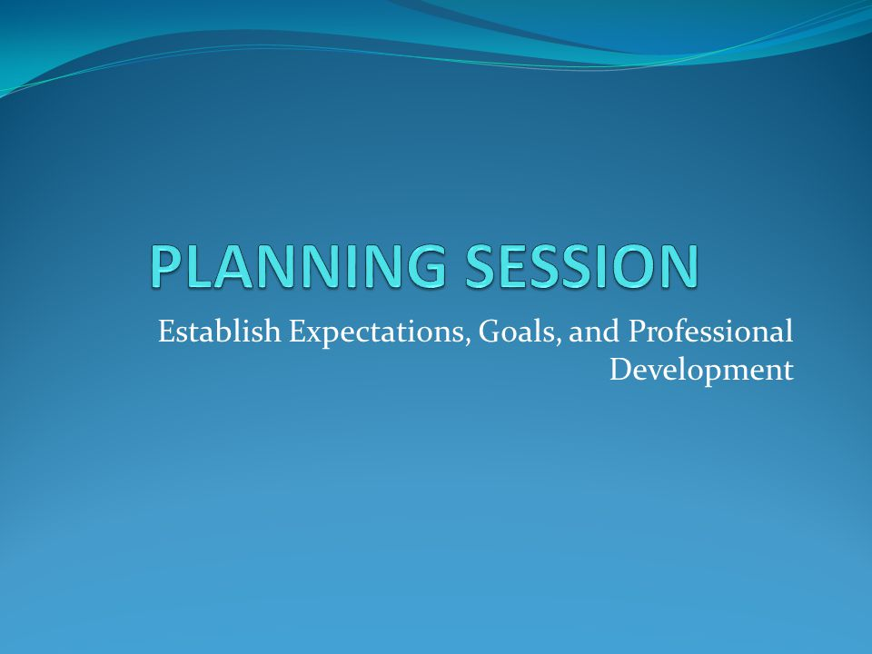 Establish Expectations, Goals, and Professional Development