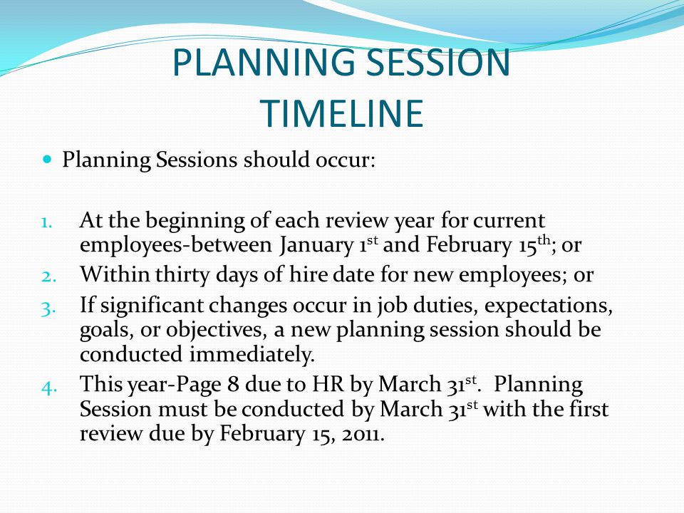 PLANNING SESSION TIMELINE Planning Sessions should occur: 1.