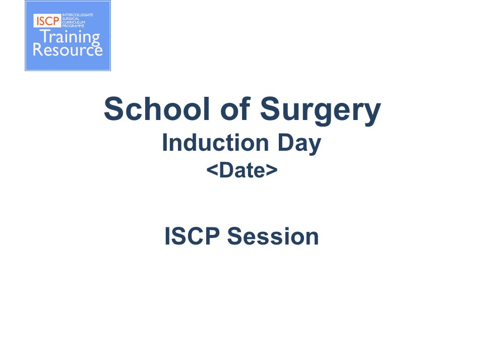 School of Surgery Induction Day ISCP Session