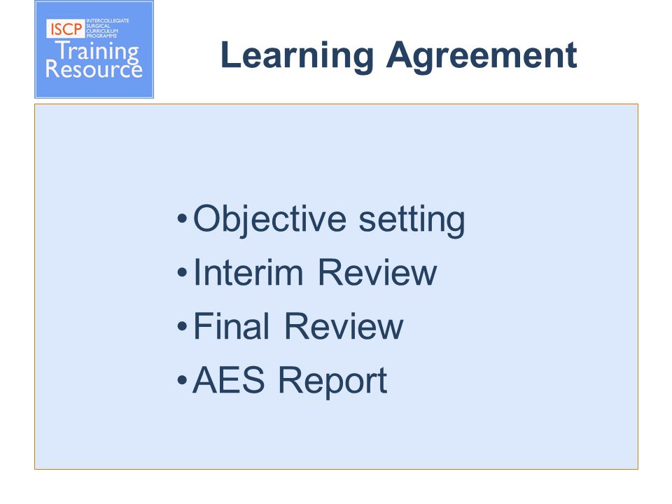 Objective setting Interim Review Final Review AES Report