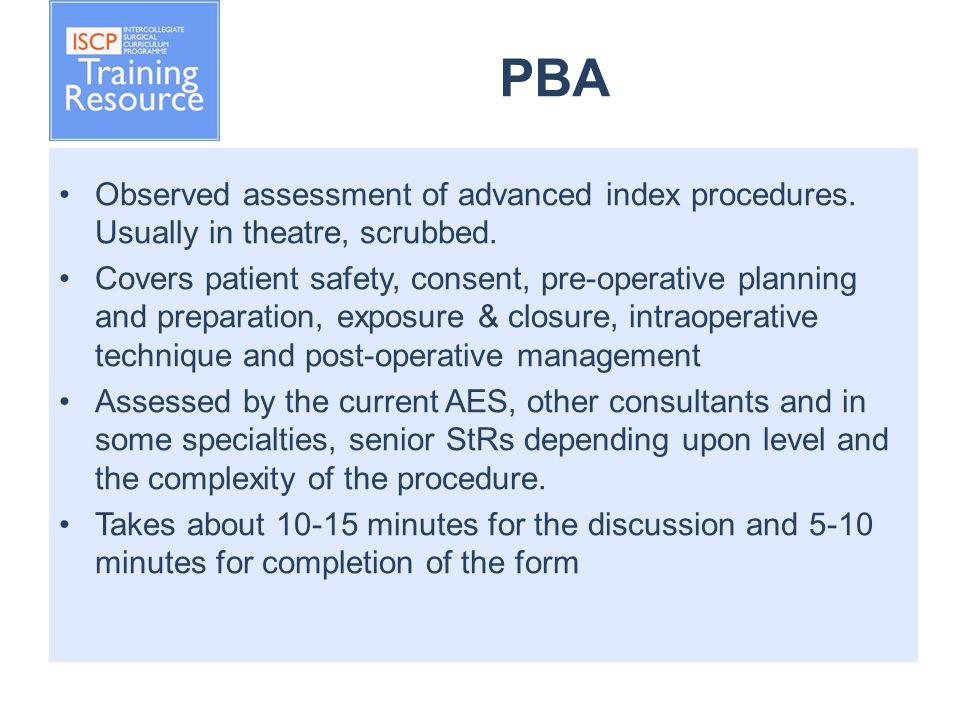 PBA Observed assessment of advanced index procedures.