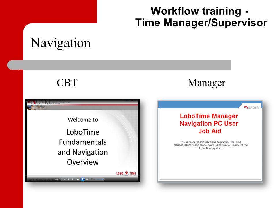 Workflow training - Time Manager/Supervisor Navigation CBT Manager