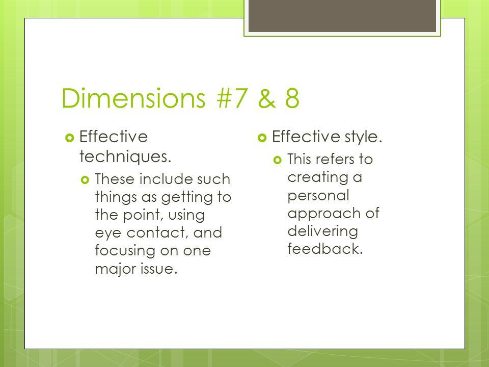 Dimensions #7 & 8  Effective techniques.