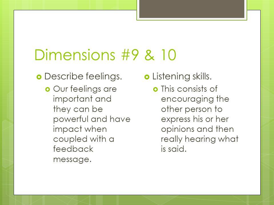 Dimensions #9 & 10  Describe feelings.