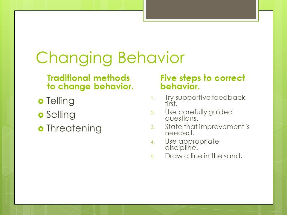 Changing Behavior Traditional methods to change behavior.