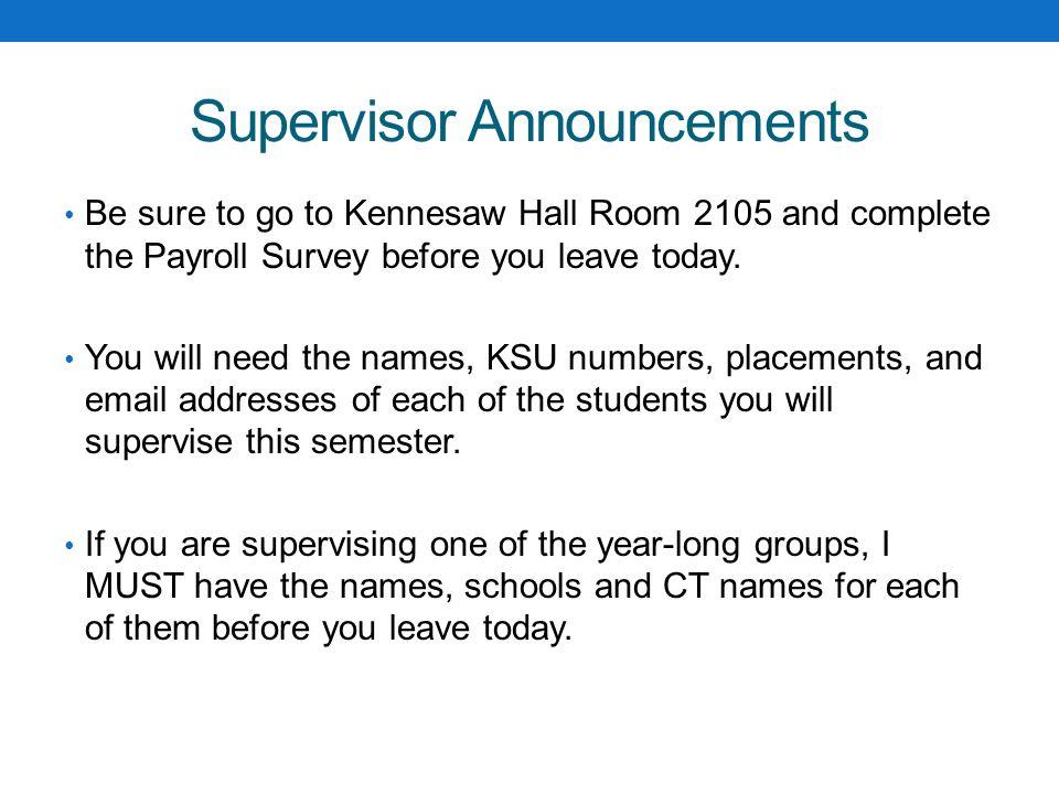 Supervisor Evaluations Dates TBA http://spreadsheets.google.com/viewform?hl=en&formk ey=dFlOX3NVaWpodzd4TFU3RVl0aUYzMmc6MA