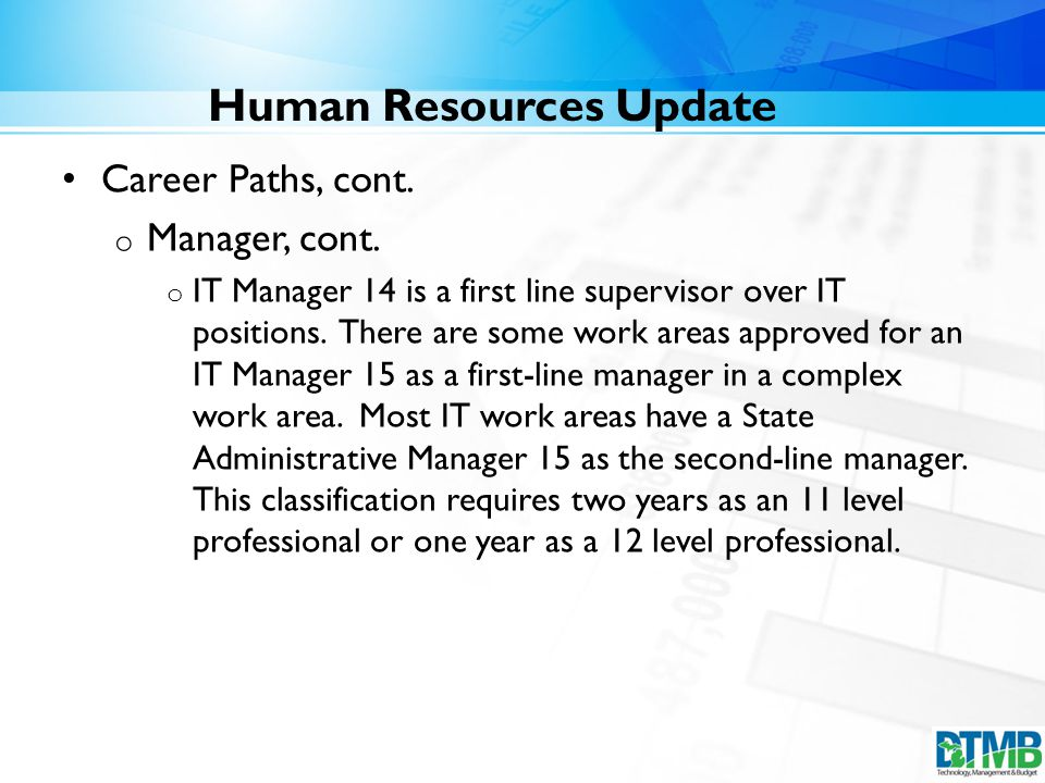 Human Resources Update Career Paths, cont. o Manager, cont.