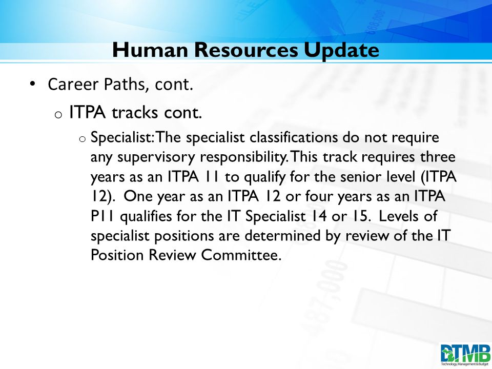 Human Resources Update Career Paths, cont. o ITPA tracks cont.