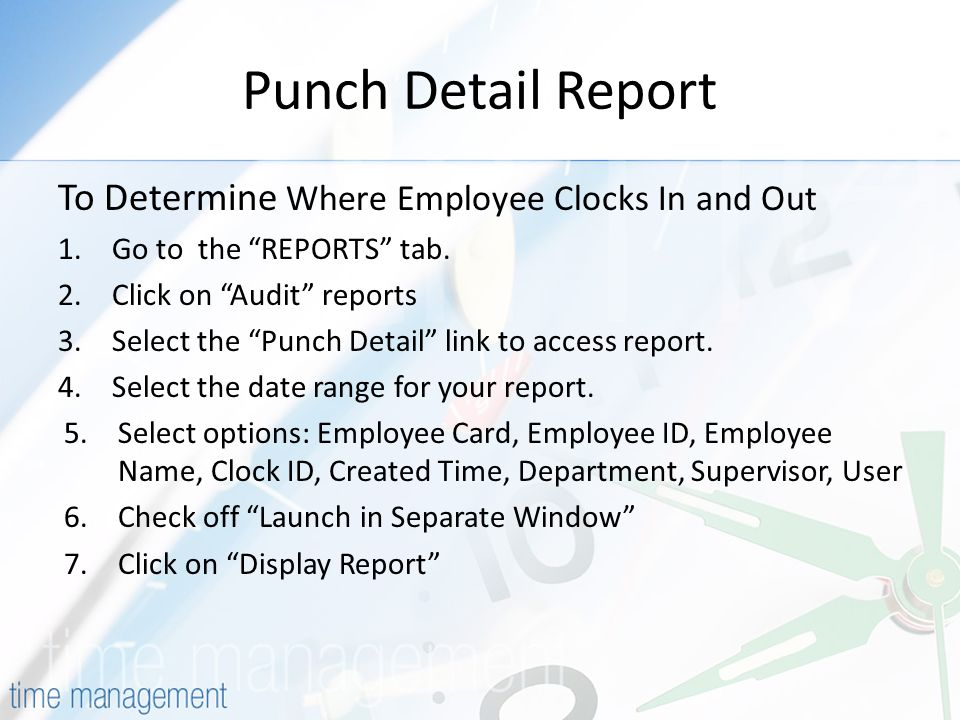 Punch Detail Report To Determine Where Employee Clocks In and Out 1.Go to the REPORTS tab.