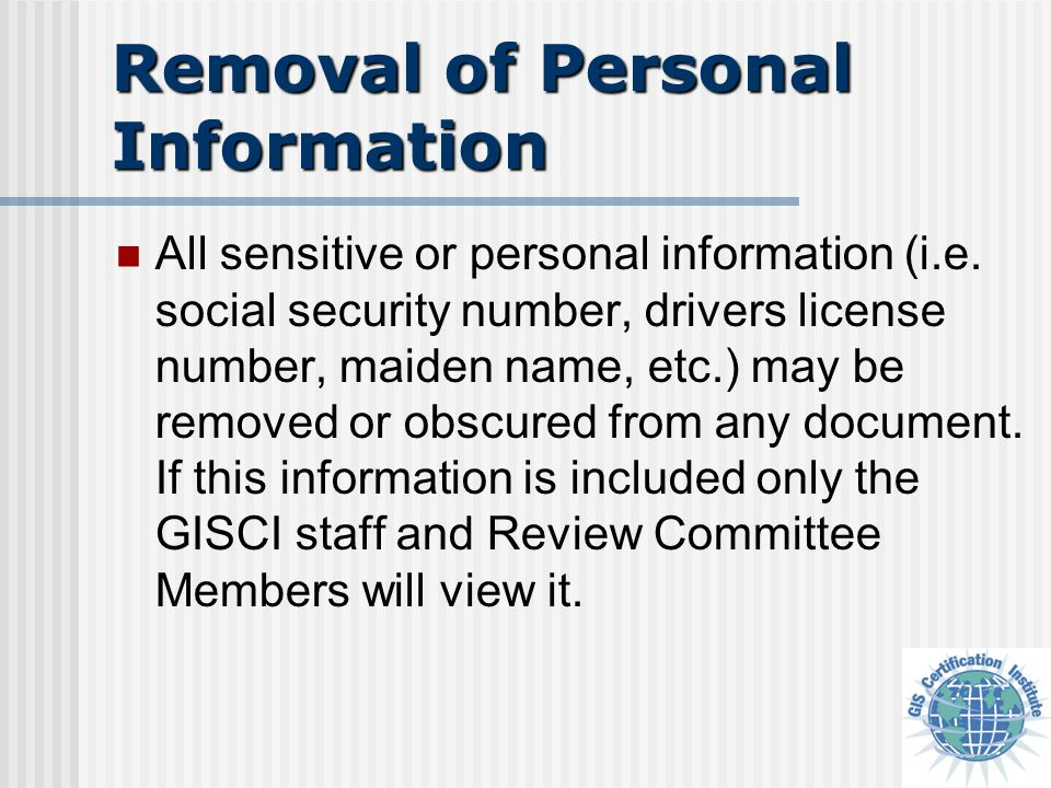 Removal of Personal Information All sensitive or personal information (i.e.