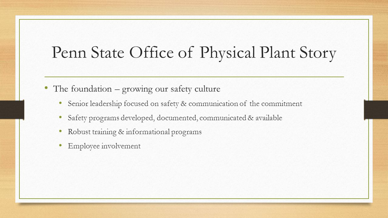 Senior Leadership Commitment OPP Vision Statement – We are recognized nationally for excellence in facilities, environmental & safety management.